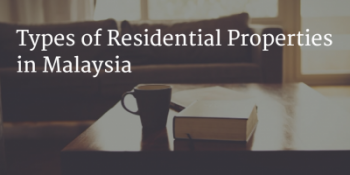Types of Residential Properties in Malaysia