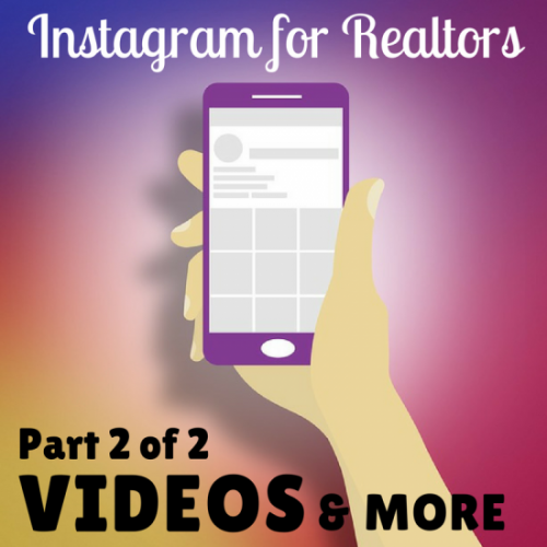 [Part 2/2] Instagram for Real Estate Agents – Videos (and more!)