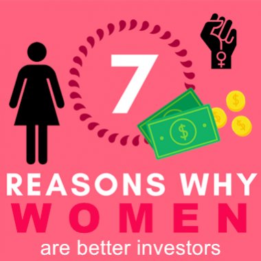 [Infographic] 7 Reasons Why Women Are Better Investors