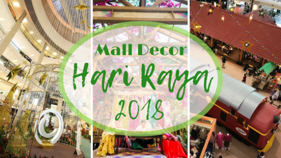 Splendid Hari Raya Shopping Mall Decorations in Klang Valley (2018)